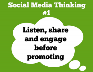 Social Media Thinking #1: (in thought bubble) Listen, share and engage before promoting