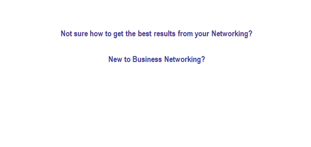 New to Business Networking?